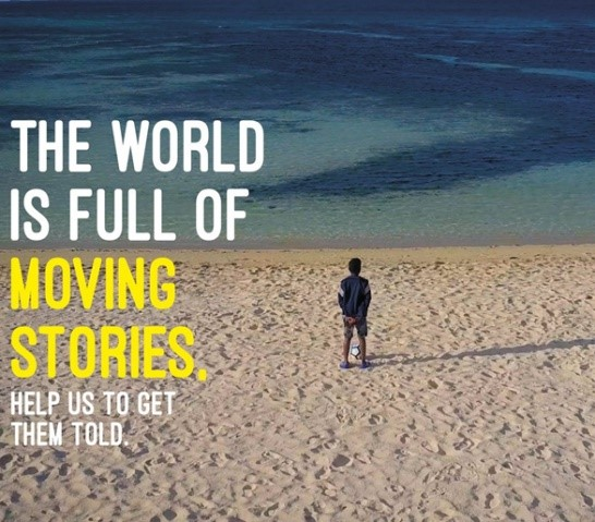 The world is full of moving stories, help us get them told